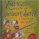 You Wouldn't Want To Be An American Colonist! : A Settlement You'd Rather Not Start by Morley, Jacqueline - Book images are from amazon .com.