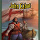 John Cabot (Jr. Graphic Famous Explorers) by Steven Roberts - Images are from amazon.com.