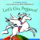 Let's Go, Pegasus! by Jean Marzollo