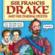 Sir Francis Drake and His Daring Deeds (Horribly Famous) by Andrew Donkin
