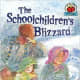 The Schoolchildren's Blizzard (On My Own History) by Marty Rhodes Figley