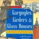 Gargoyles, Girders & Glass Houses by Bo Zaunders