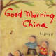 Good Morning China by Hu Yong Yi - Images are from amazon.com.