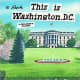 This is Washington, D.C. by Miroslav Sasek (Book images are from amazon .com.)