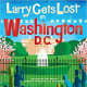 Larry Gets Lost in Washington, DC by John Skewes