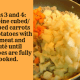Steps 1 and 2: Combine cubed/chopped carrots and potatoes with the meat and sauté until potatoes are cooked.