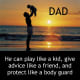 Think of the many different roles a father takes throughout his time raising you.