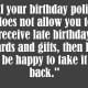 Sarcastic belated birthday message