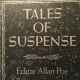 Tales of Suspense by Edgar Allan Poe