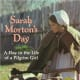 Sarah Morton's Day: A Day in the Life of a Pilgrim Girl by Kate Waters