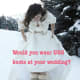UGGs and a wedding dress