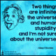 But stupidity among human is might be universal tragedy