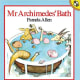 Mr. Archimedes' Bath by Pamela Allen