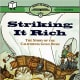 Striking It Rich: Ready-To-Read Level 3: The Story Of The California Gold Rush by Stephen Krensky