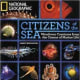 Citizens of the Sea: Wondrous Creatures From the Census of Marine Life by Nancy Knowlton