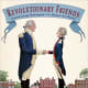 Revolutionary Friends: General George Washington and the Marquis de Lafayette by Selene Castrovilla