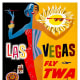 Fly TWA to Las Vegas vintage travel poster