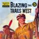 Blazing Trails West
