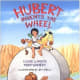 Hubert Invents the Wheel by Claire Montgomery