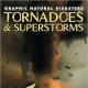 Tornadoes & Superstorms (Graphic Natural Disasters) by Gary Jeffrey