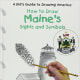 Maine's Sights and Symbols (Kid's Guide to Drawing America) by Jenny Deinard