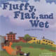 Fluffy, Flat, and Wet: A Book About Clouds (Amazing Science: Exploring the Sky) by Dana Meachen Rau
