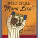 Who Stole Mona Lisa? by Ruthie Knapp