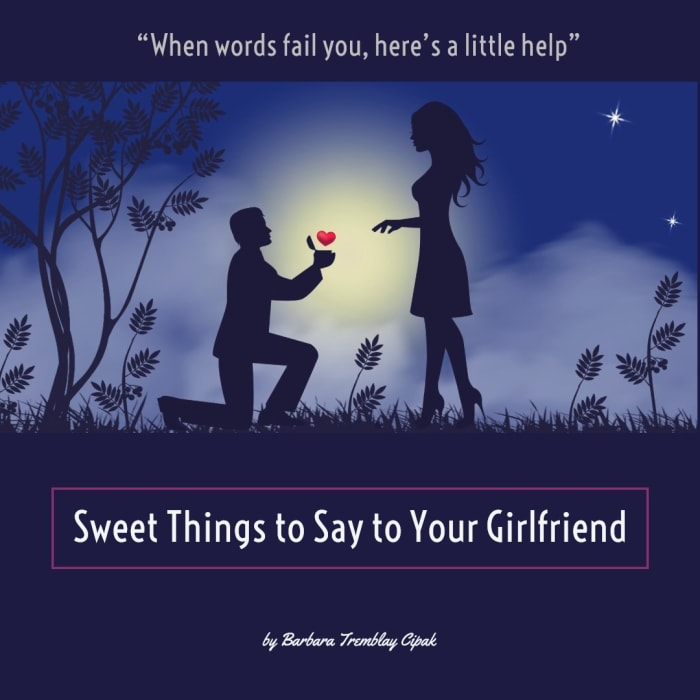 Sweet Things to Say to Your Girlfriend - HubPages