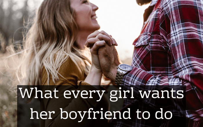 80 Things Every Girl Loves Her Boyfriend to Do
