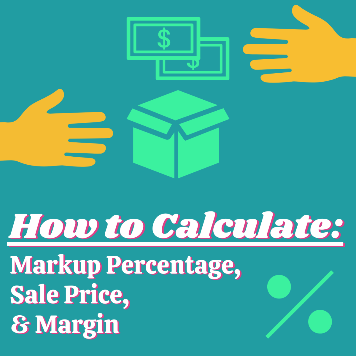 Learn how margin differs from markup and how to calculate both using simple formulas.