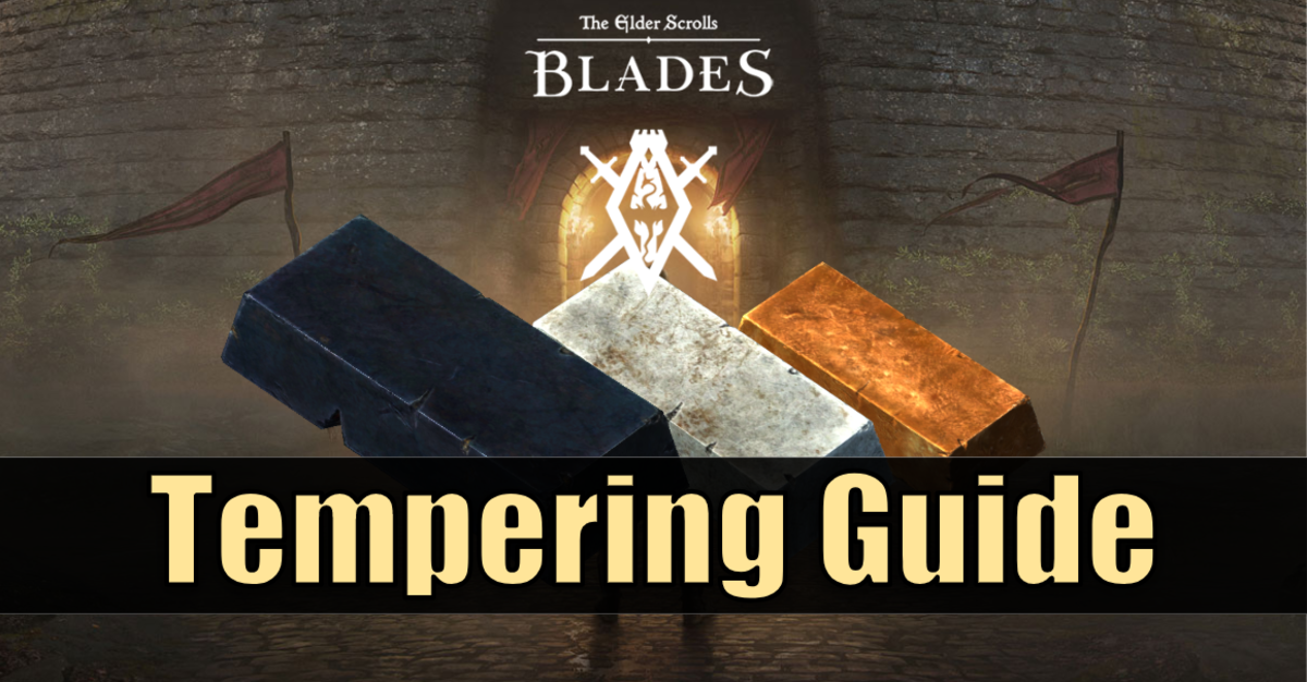 """The Elder Scrolls: Blades"" Tempering Guide"