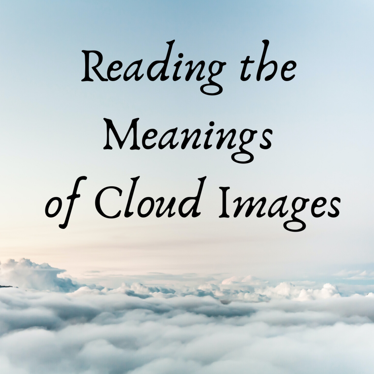 Read on to learn how to read the meanings of cloud images.