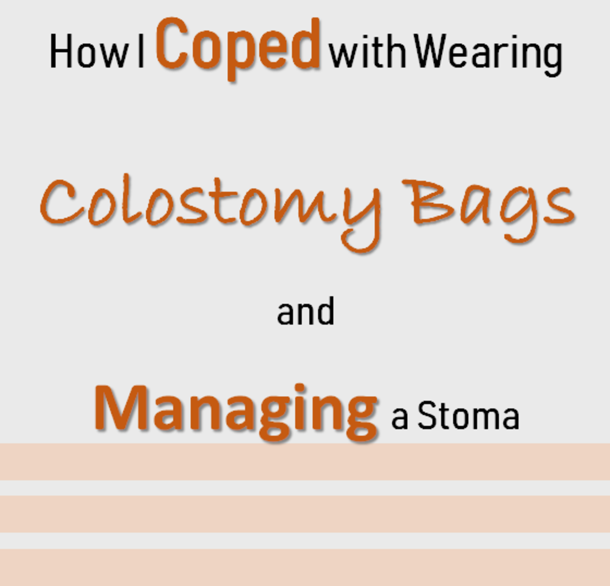 How I Coped with Wearing Colostomy Bags