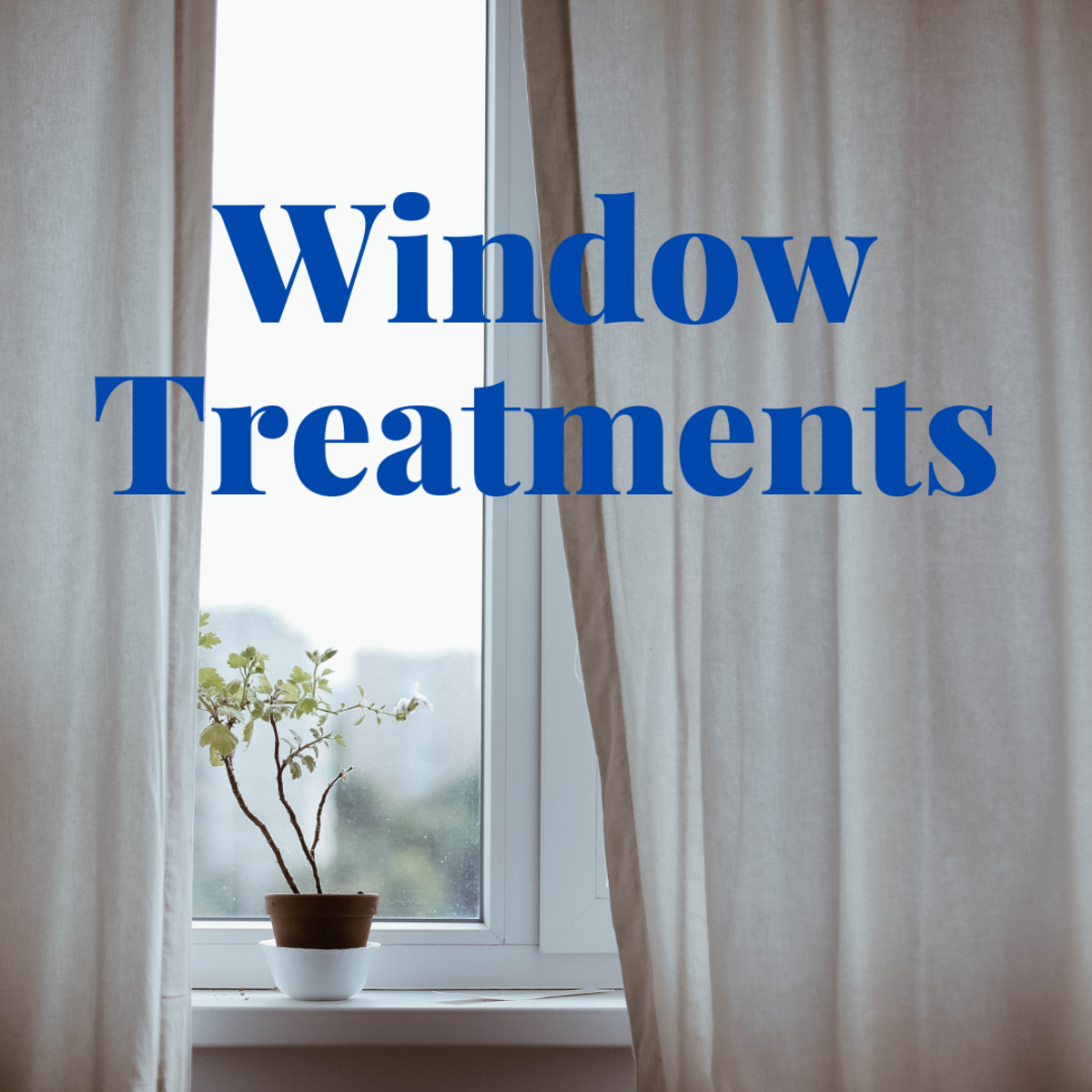 Basic Window Treatments Explained
