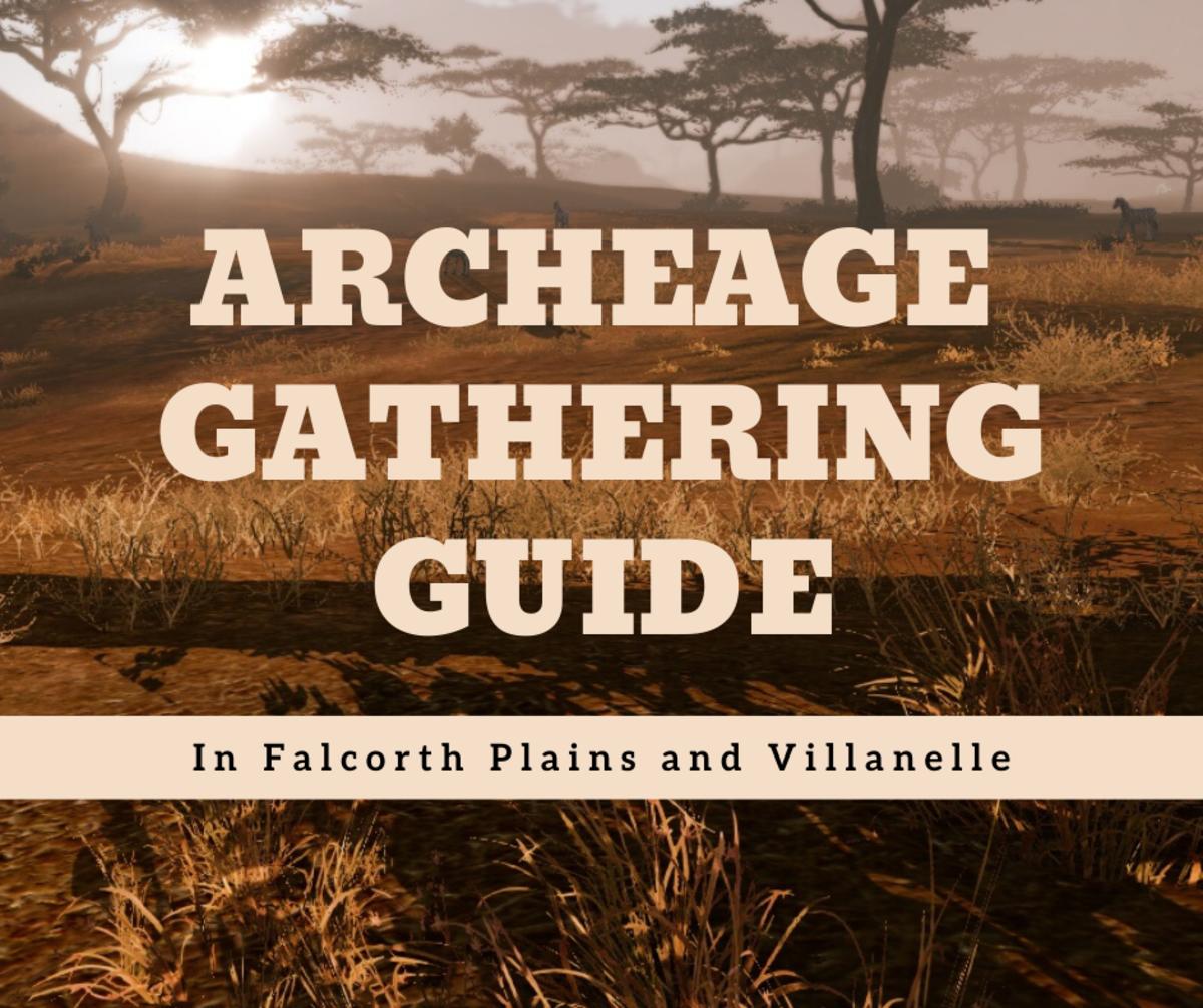 """Archeage"": A Gathering Guide for Falcorth Plains and Villanelle"