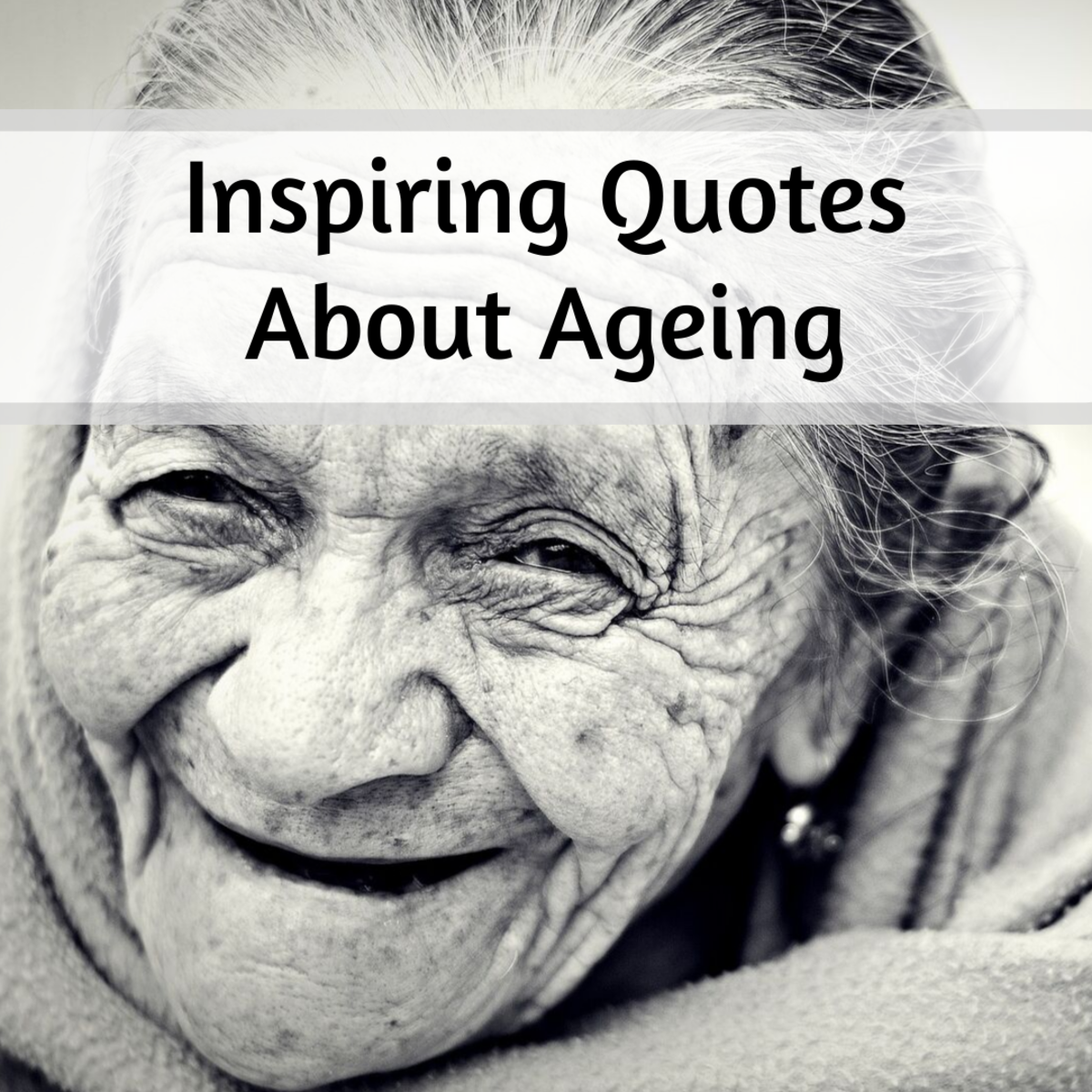 Read some positive and inspirational quotes related to old age and ageing.
