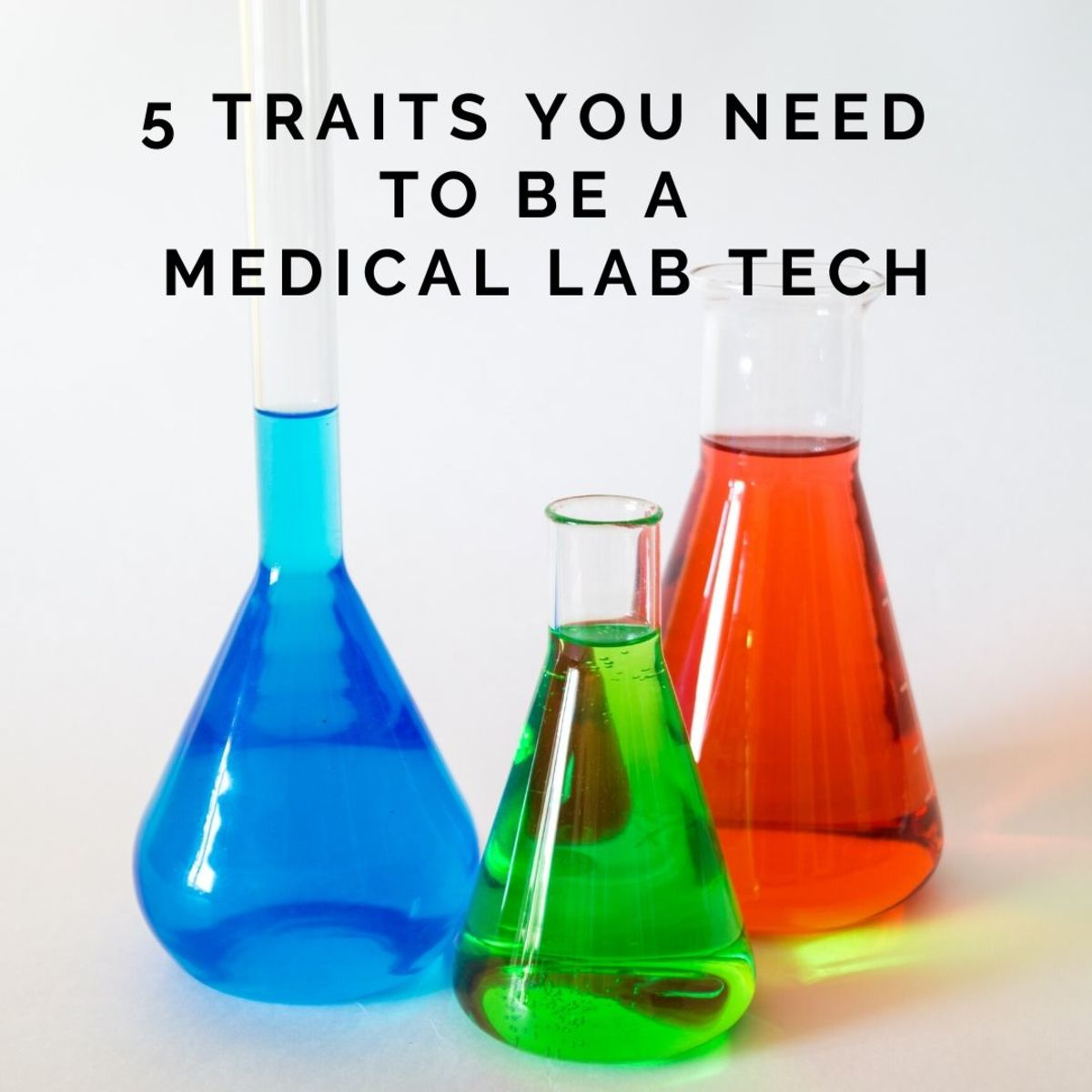 5 Qualities You Must Have to Become a Medical Laboratory Technologist