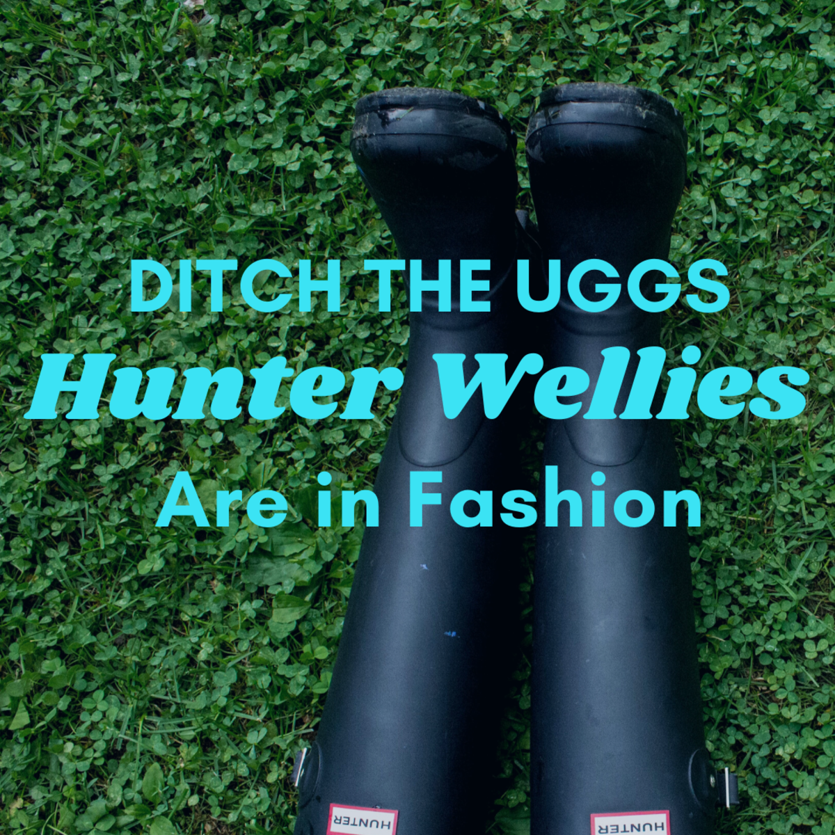 Skip the Ugg Boots for Hunter Wellies