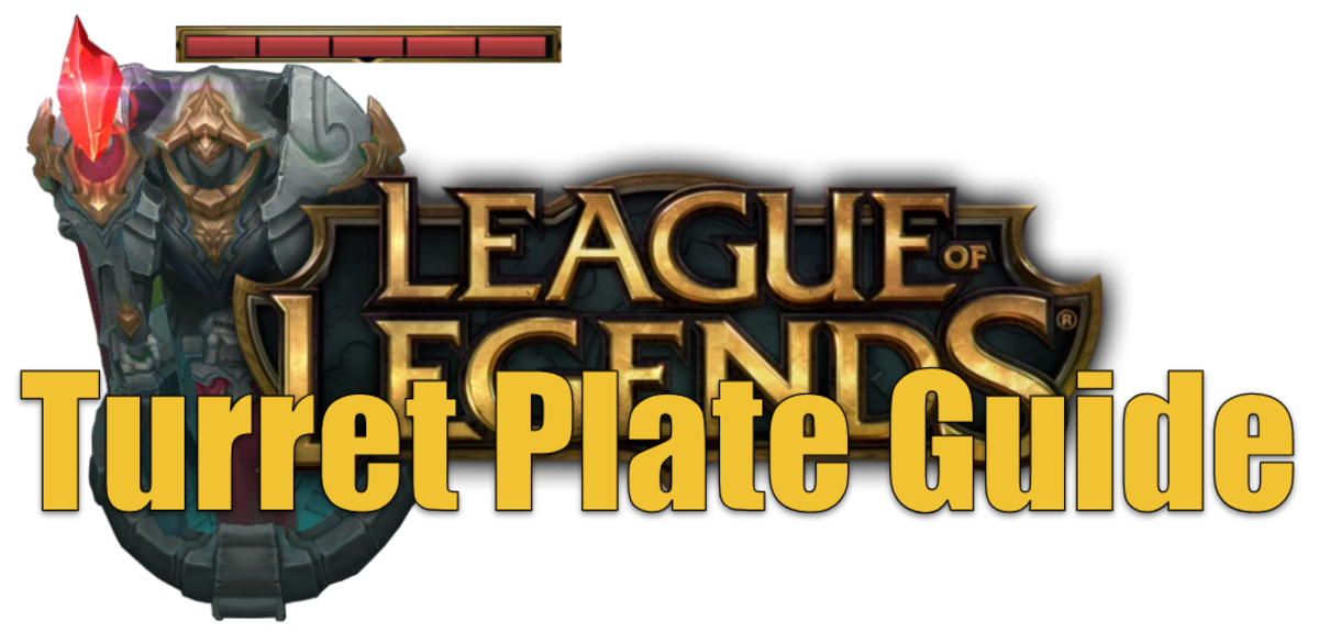 """League of Legends"" Turret Plating Guide"