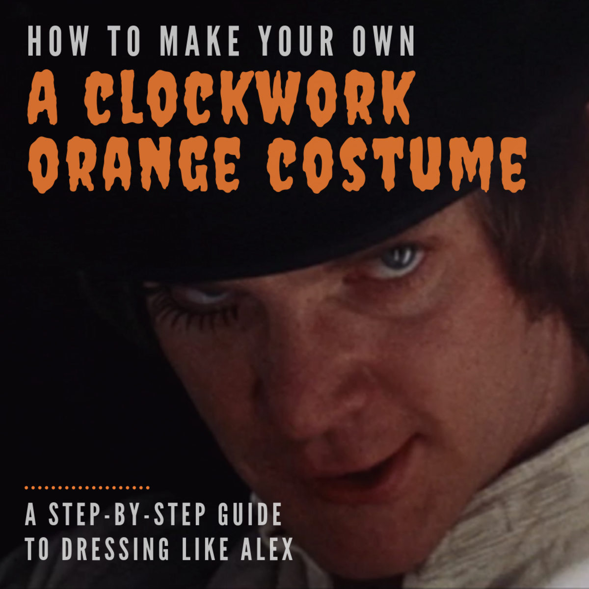 Learn how to look like Malcolm McDowell's character from the film.