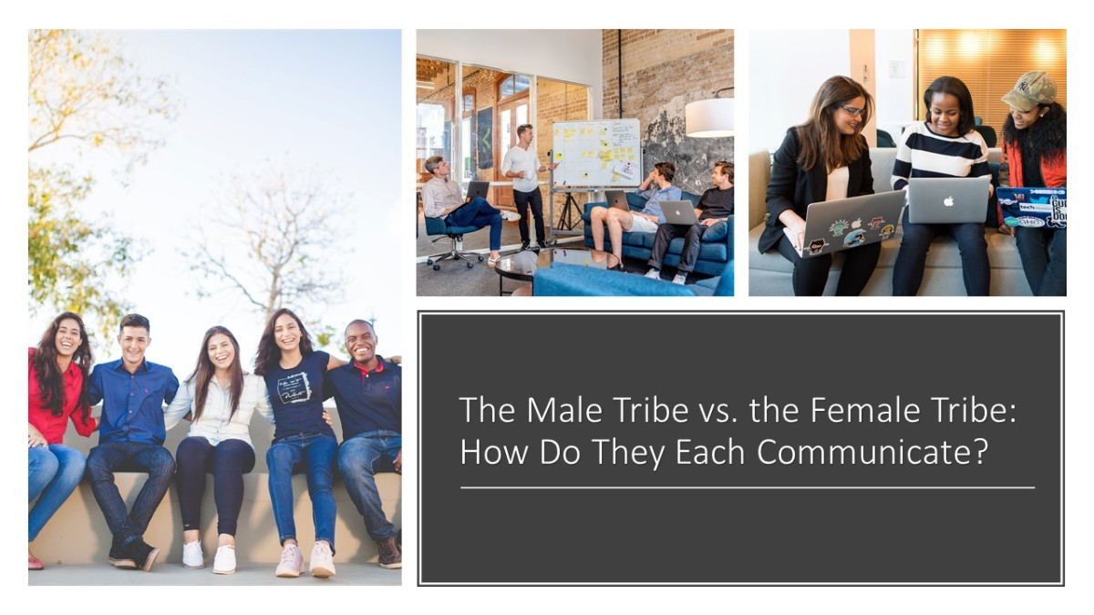 The Male vs. the Female Tribe: How Do They Each Communicate?