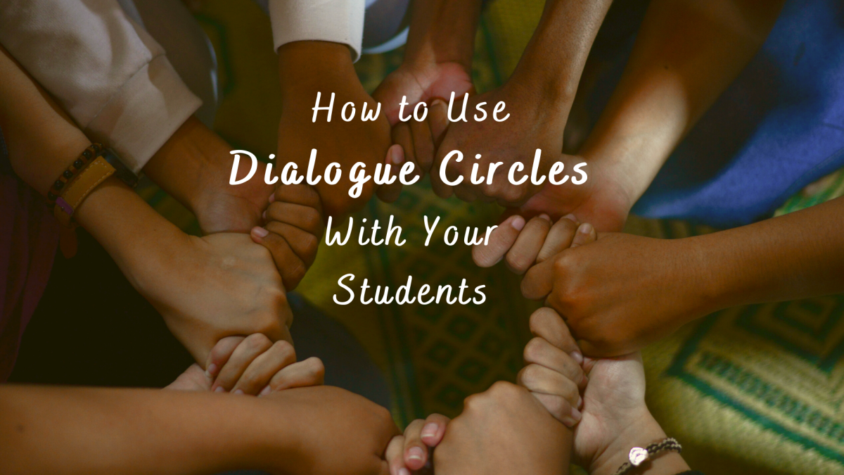 How to Use Dialogue Circles to Foster Inclusion in Your Classroom