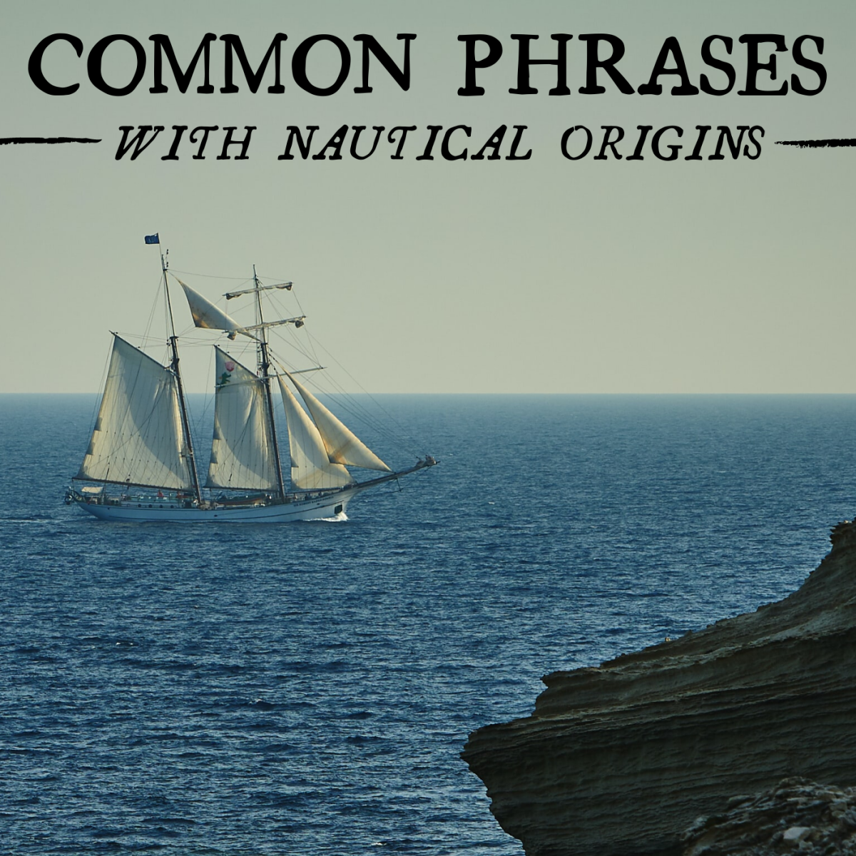 Prepare to set sail on the vast linguistic sea of maritime idioms.