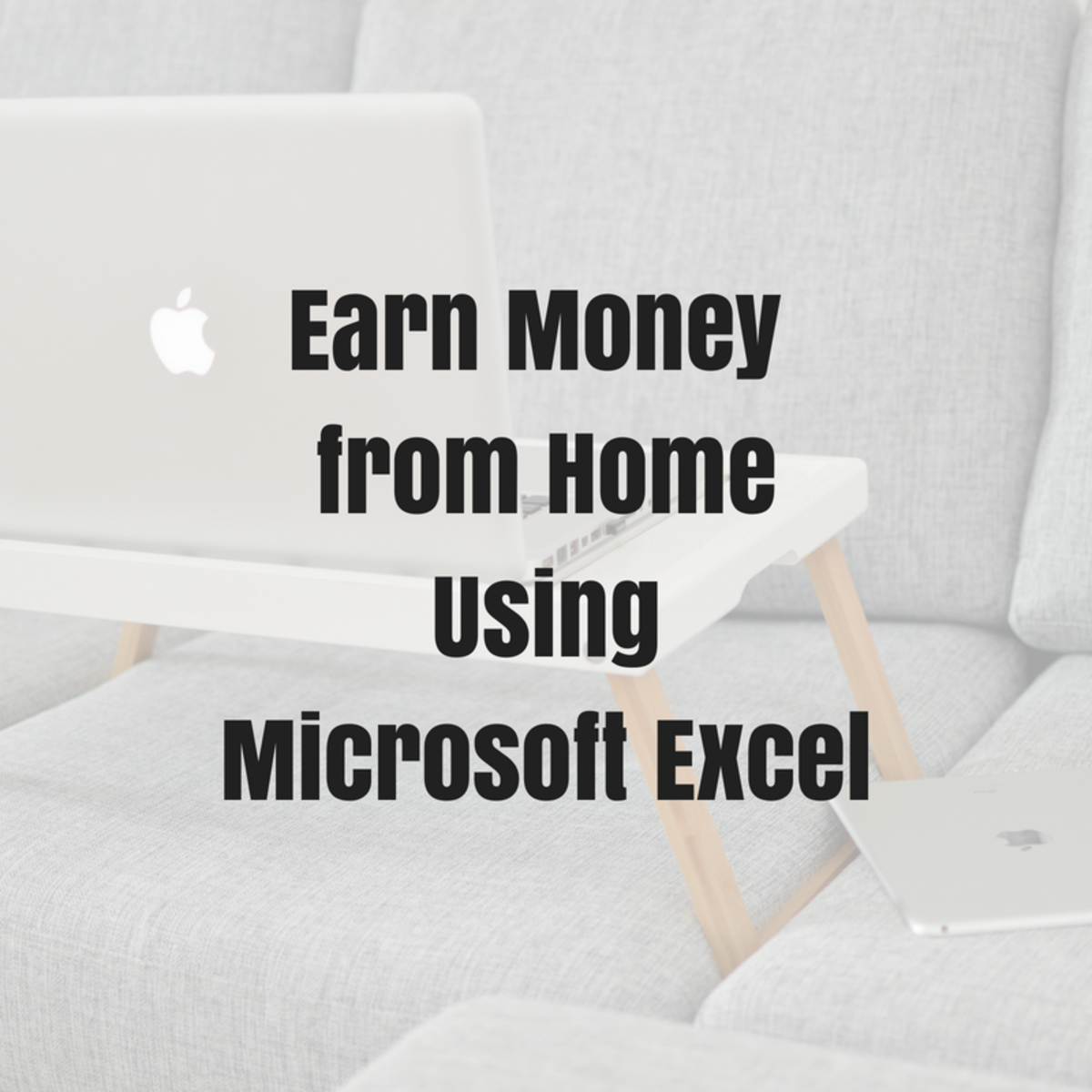 How to Make Money at Home Using Microsoft Excel