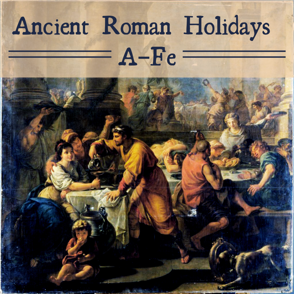 Ancient Rome was home to a wide variety of raucous celebrations and extended holidays, many of which existed to honor specific deities.