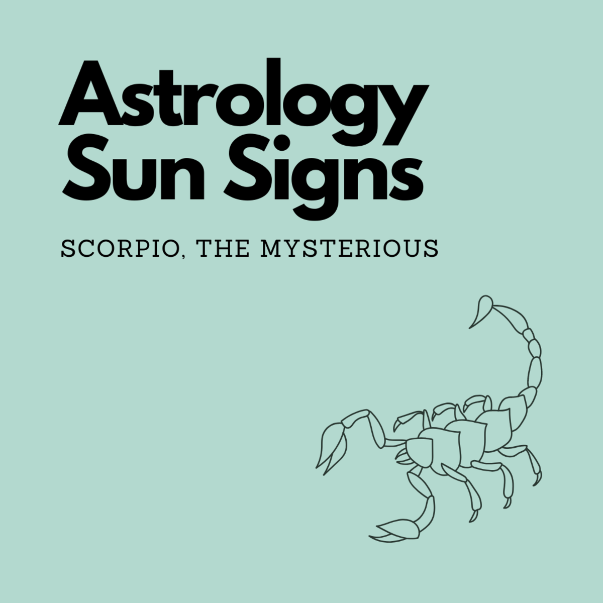 Astrology Sun Signs: Scorpio, the Mysterious