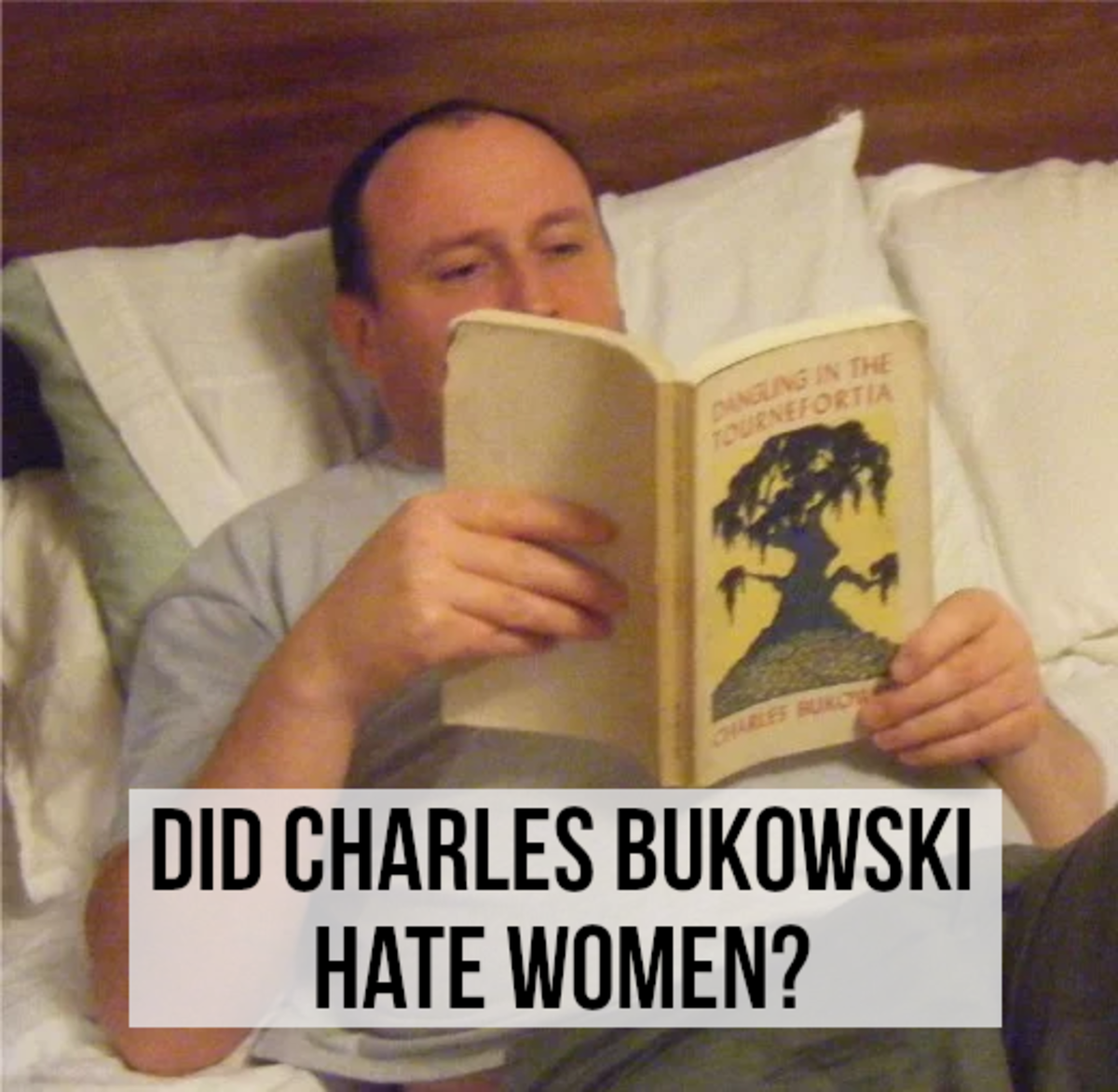 Did Charles Bukowski Hate Women?