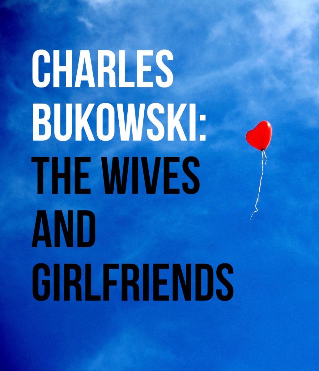 The Wives and Girlfriends of Charles Bukowski