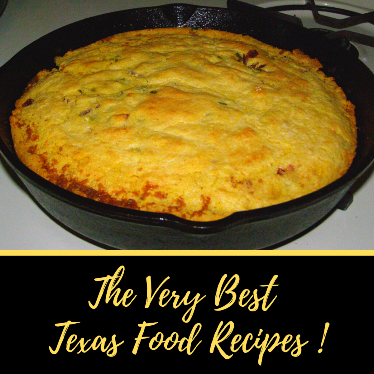 My Mother's Texas Food Recipes and How to Cook Like a Texan