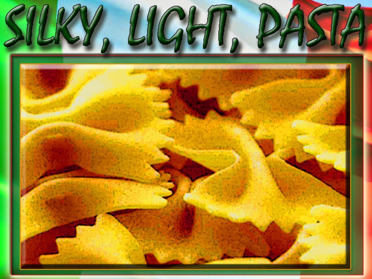 Silky, light, handmade pasta